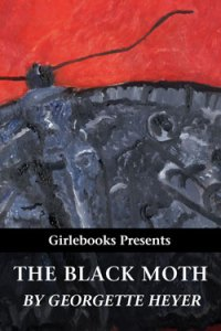 The Black Moth - Girlebooks